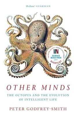 Other Minds: The Octopus and the Evolution of Intelli... by Godfrey-Smith, Peter