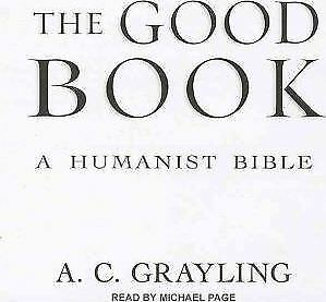 NEW The Good Book : A Humanist Bible