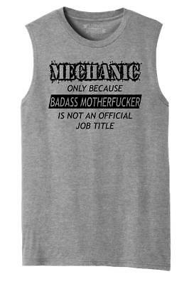 Mens Mechanic Only Because Bad@ss MotherF**ker Is Not Job Title Muscle Tank
