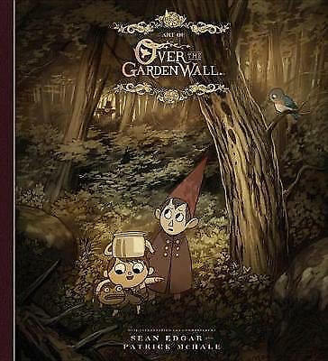 The Art of Over the Garden Wall by McHale, Patrick -Hcover