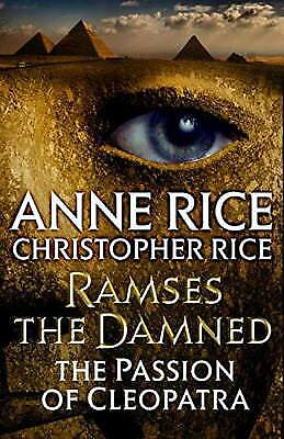 Ramses the Damned : The Passion of Cleopatra by Anne Rice; Christopher Rice