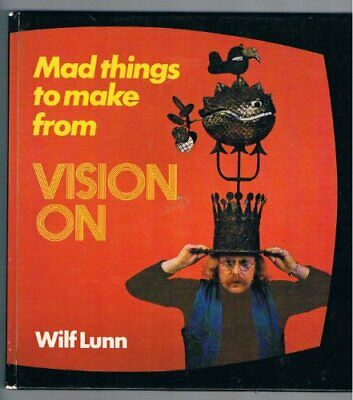 """Mad Things to Make from """"Vision on"""" by Lunn, Wilf Hardback Book The Cheap Fast"""