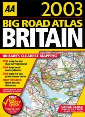 Big Road Atlas Britain 2003 (AA Atlases) by Automobile Association Spiral bound