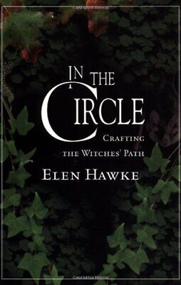 In the Circle: Crafting a Witches' Path by Hawke, Elen Paperback Book The Cheap