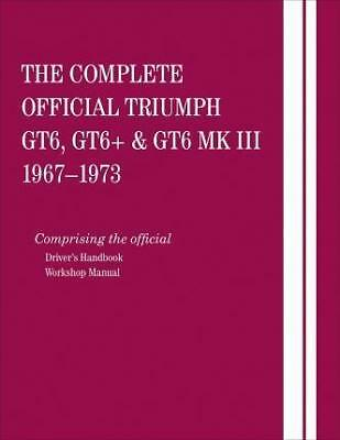 NEW The Complete Official Triumph Gt6, Gt6+ & Gt6 Mk III: 1967, 1968, 1969,