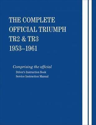 NEW The Complete Official Triumph Tr2 & Tr3: 1953, 1954, 1955, 1956, 1957,