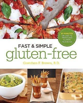Fast Simple Gluten-Free 30 Minutes or Less Fresh Clas by Brown Gretchen