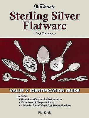 Warman's Sterling Silver Flatware : Value and Identification Guide by Phil Dreis
