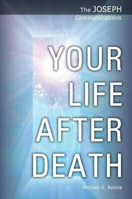 Your Life After Death (The Joseph Communica... by Reccia, Michael Geor Paperback