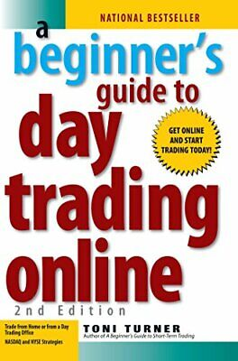A Beginner's Guide To Day Trading Online by Turner, Toni Paperback Book The