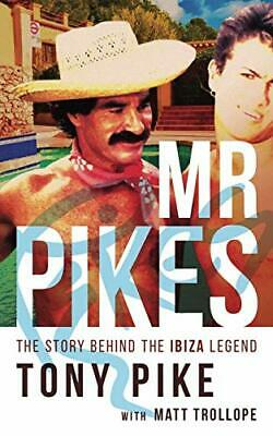 Mr Pikes: The Story Behind The Ibiza Legend by Trollope, Matt Book The Cheap