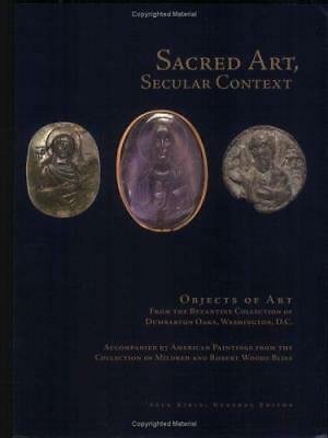 Sacred Art, Secular Context : Objects of Art from the Byzantine Collection of...