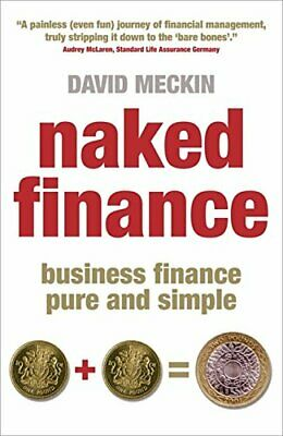 Naked Finance: Business Finance Pure and Simple by Meckin, David Paperback Book