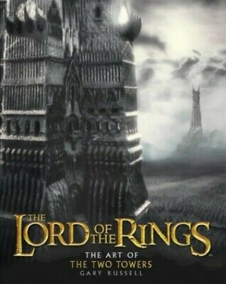 The Lord of the Rings: The Art of the Two Towers by Russell, Gary Hardback Book