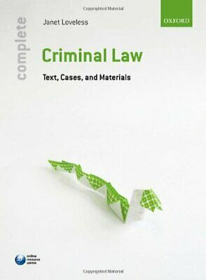 Complete Criminal Law: Text, Cases, and Materials by Loveless, Janet Paperback