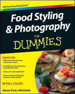 NEW Food Styling and Photography For Dummies