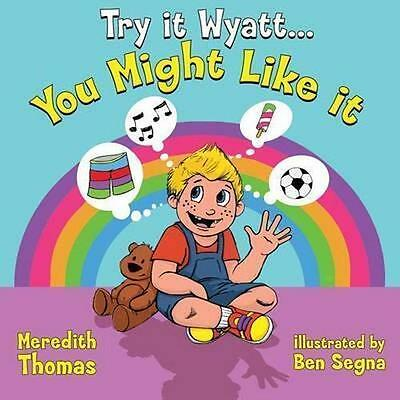 Try It Wyatt You Might Like It by Thomas, Meredith -Paperback