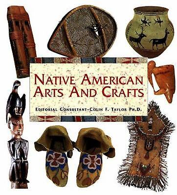 Native American Arts and Crafts by Colin F. Taylor