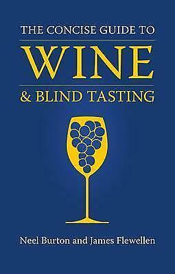 NEW The Concise Guide to Wine and Blind Tasting