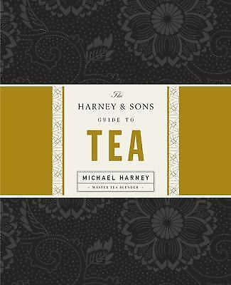 The Harney and Sons Guide to Tea by Michael Harney