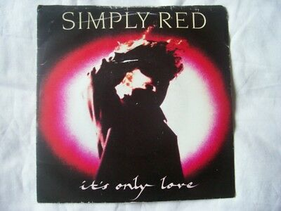 "SIMPLY RED It's Only Love UK 7"" 45"