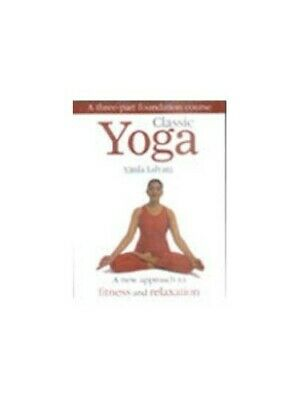 Classic Yoga: A New Approach to Fitness and Relaxat... by Vimla Lalvani Hardback