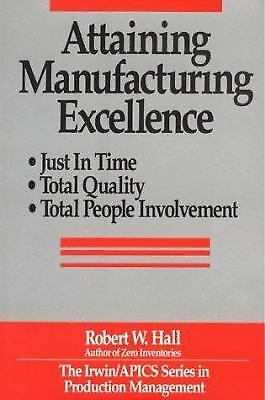 Attaining Manufacturing Excellence : Just-in-Time Manufacturing, Total...