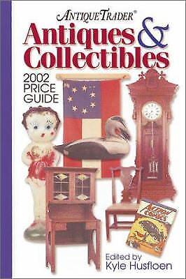 Antique Trader Antiques and Collectibles Price Guide 2002