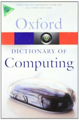 A Dictionary of Computing (Oxford Paperback Reference) (Oxford Quic... Paperback