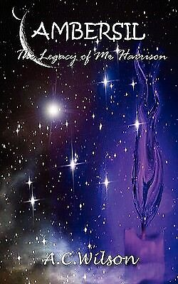 Ambersil - The Legacy of MR Harrison by Wilson, A. C. -Paperback