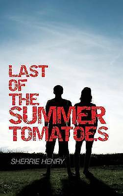 Last of the Summer Tomatoes by Henry, Sherrie -Hcover