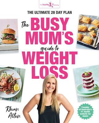 The Busy Mum's Guide to Weight Loss by Rhian Allen Paperback Book Free Shipping!