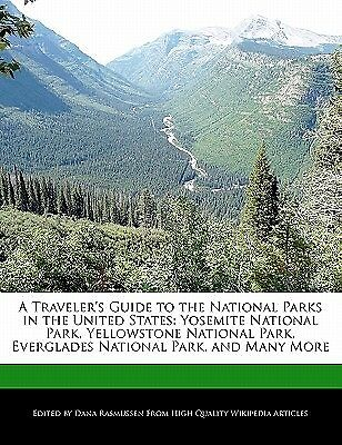 A Traveler's Guide National Parks in United States Yo by Rasmussen Dana