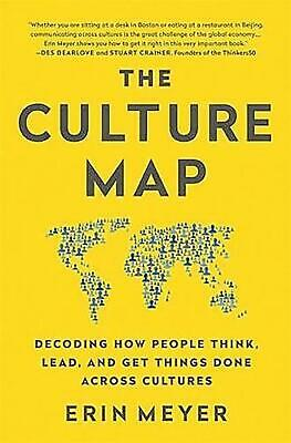 The Culture Map: Decoding How People Think, Lead, and Get Things Done Across Cul