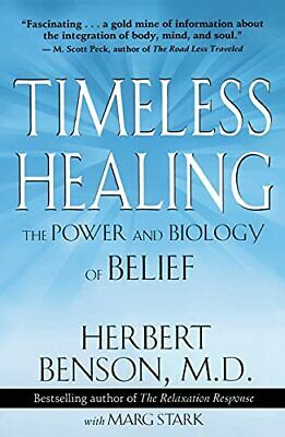 Timeless Healing: The Power and Biology of ... by Benson, M.D. Herbert Paperback