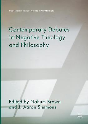 Contemporary Debates in Negative Theology and Philosophy Nahum Brown