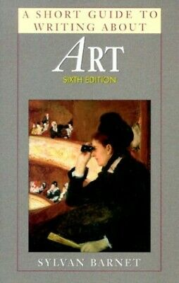 A Short Guide to Writing About Art (Short Guide S... by Barnet, Sylvan Paperback