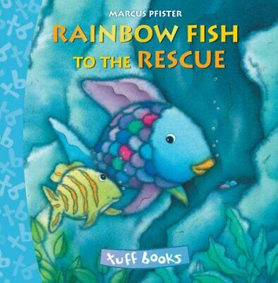 The Rainbow Fish to the Rescue Tuff Book (Tuff Books) by Pfister, Marcus Book