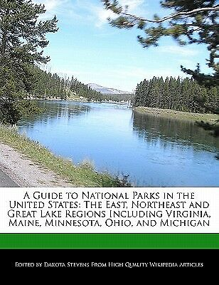 A Guide National Parks in United States East Northea by Stevens Dakota
