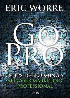 Go Pro : 7 Steps to Becoming a Network Marketing Professional  (ExLib)