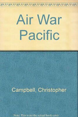 Air War Pacific by Campbell, Christopher Hardback Book The Cheap Fast Free Post