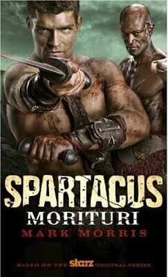 Spartacus Morituri (Spartacus 1) by Mark Morris Book The Cheap Fast Free Post