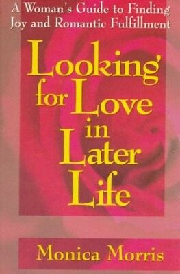 Looking for Love in Later Life: A Guide for Women by Morris, Monica Paperback
