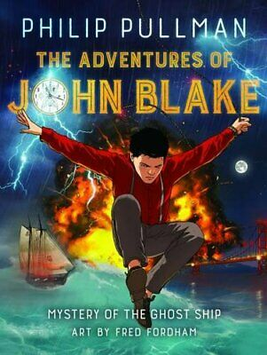 The Adventures of John Blake: Mystery of the Ghost Ship by Philip Pullman Book