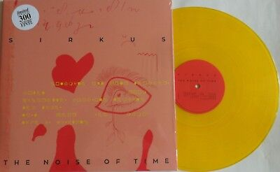 Lp Sirkus the Noise of Time Yellow Vinyl - 300 Copies - Nasoni Nr. 175 - Sealed