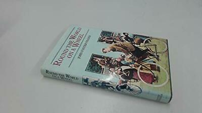Round the World on a Wheel by Fraser, John Foster Hardback Book The Cheap Fast