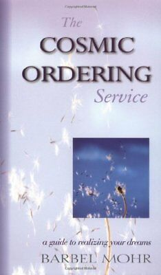 0340933321 Paperback The Cosmic Ordering Service: A Guide to Realizing Your Drea