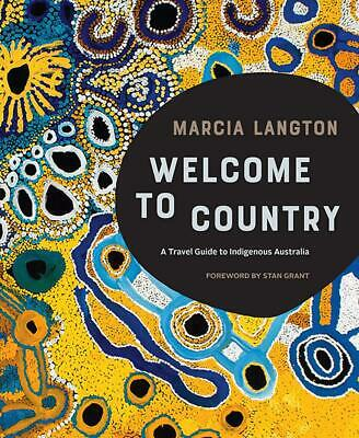 Marcia Langton's Welcome to Country: A Travel Guide to Indigenous Australia by M