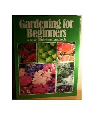Gardening for Beginners Hardback Book The Cheap Fast Free Post
