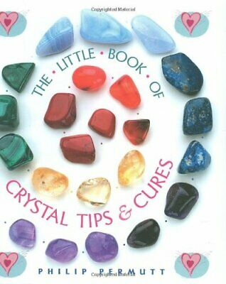 The Little Book of Crystal Tips & Cures (Guide) by Philip Permutt Paperback The